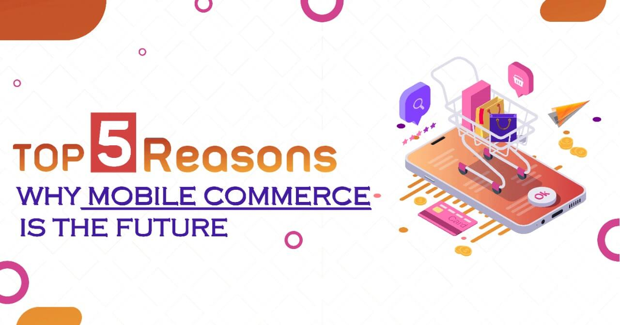 Top 5 Reasons to Adopt Mobile Commerce