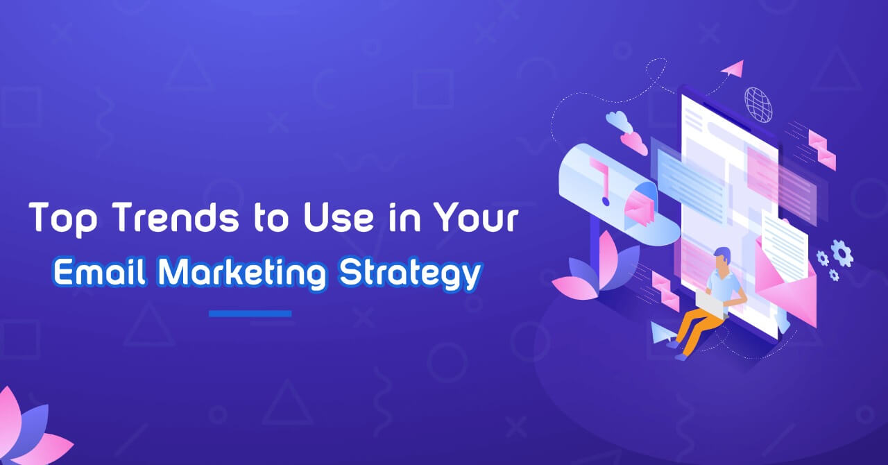 7 Ways to Design the Perfect Email Marketing Strategy