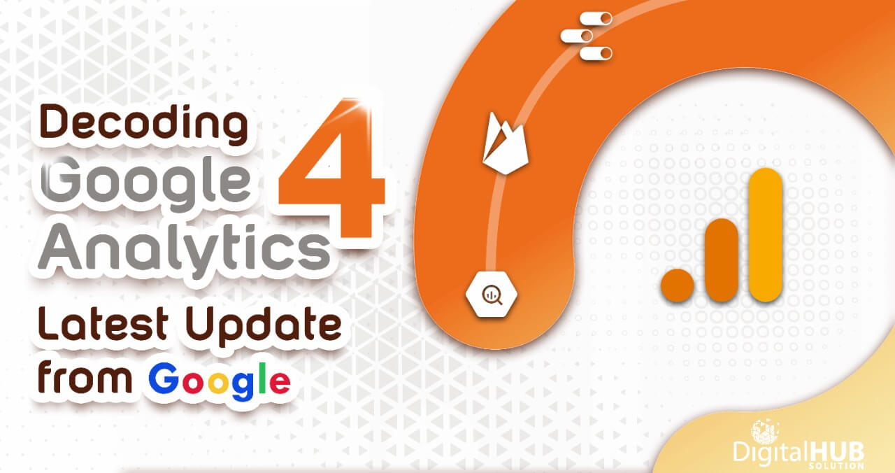 Google Analytics 4 – What's New with the Latest Google Update