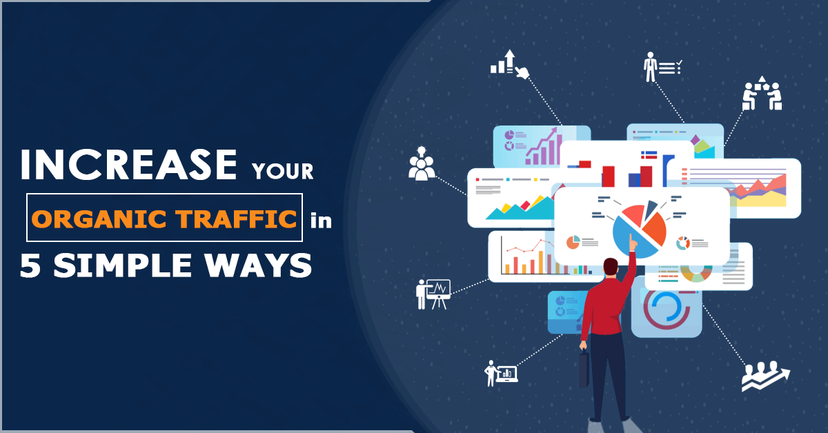 5 Tips for Helping You Increase Organic Traffic