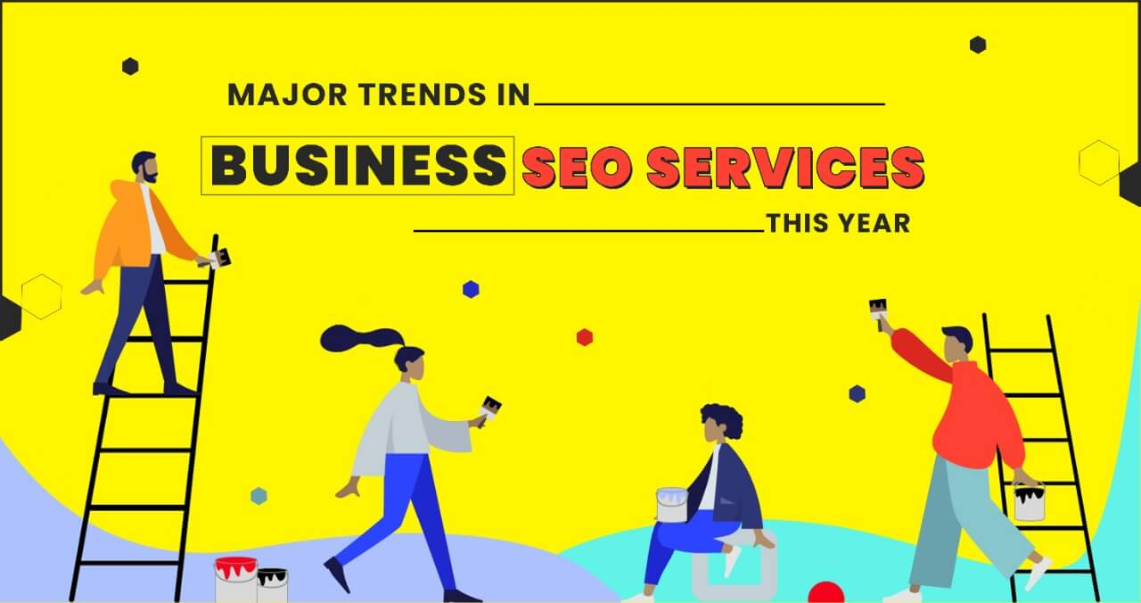 Four Major Trends in Business SEO Services this Year