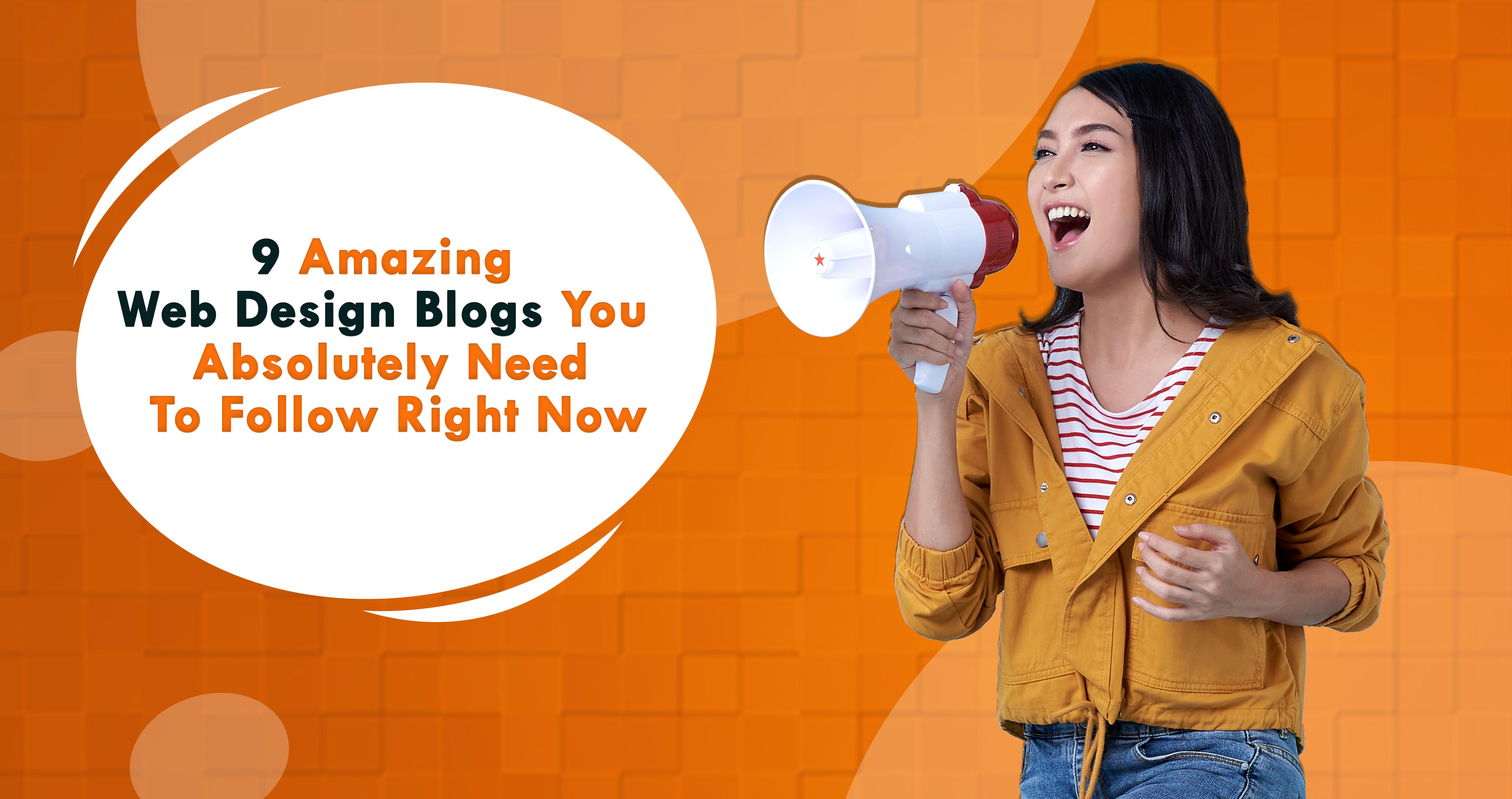 9 Inspiring Blogs Every Website Design Company Must Follow